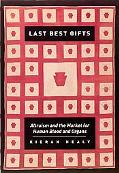 Last Best Gifts Altruism And the Market for Human Blood And Organs