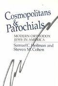 Cosmopolitans & Parochials Modern Orthodox Jews in America
