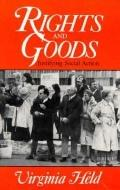 Rights and Goods Justifying Social Action