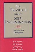 Privilege Against Self-Incrimination Its Origins and Development