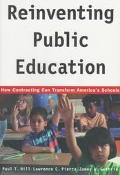 Reinventing Public Education How Contracting Can Transform America's Schools