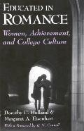 Educated in Romance Women, Achievement, and College Culture