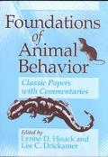 Foundations of Animal Behavior Classic Papers With Commentaries