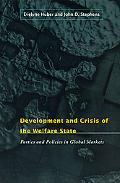 Development and Crisis of the Welfare State Parties and Policies in Global Markets