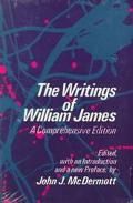Writings of William James A Comprehensive Edition, Including an Annotated Bibliography Updat...