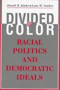 Divided by Color Racial Politics and Democratic Ideals