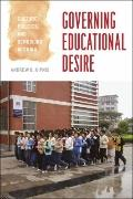 Governing Educational Desire : Culture, Politics, and Schooling in China