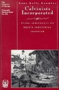 Calvinists Incorporated Welsh Immigrants on Ohio's Industrial Frontier