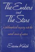 Embers and the Stars A Philosophical Inquiry into the Moral Sense of Nature