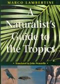 Naturalist's Guide to the Tropics