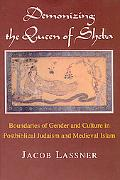 Demonizing the Queen of Sheba Boundaries of Gender and Culture in Postbiblical Judaism and M...