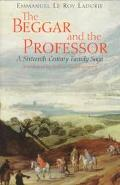 Beggar and the Professor A Sixteenth-Century Family Saga