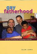 Gay Fatherhood: Narratives of Family and Citizenship in America