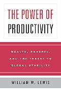Power of Productivity Wealth, Poverty, and the Threat to Global Stability