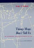 Things Maps Don't Tell Us An Adventure into Map Interpretation