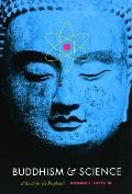 Buddhism and Science : A Guide for the Perplexed