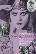 Screening Out the Past The Birth of Mass Culture and the Motion Picture Industry