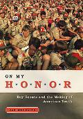 On My Honor Boy Scouts and the Making of American Youth