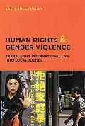 Human Rights And Gender Violence Translating International Law into Local Justice