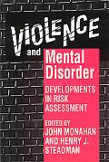 Violence and Mental Disorder Developments in Risk Assessment