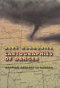 Cartographies of Danger Mapping Hazards in America