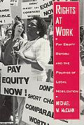 Rights at Work Pay Equity Reform and the Politics of Legal Mobilization