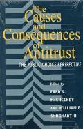 Causes and Consequences of Antitrust The Public-Choice Perspective