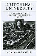 Hutchins' University A Memoir of the University of Chicago, 1929-1950