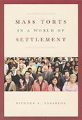 Mass Torts in a World of Settlement