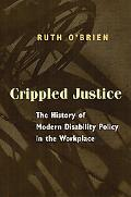 Crippled Justice The History of Modern Disability Policy in the Workplace