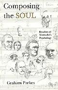 Composing the Soul Reaches of Nietzsche's Psychology