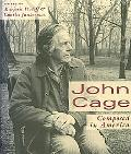 John Cage Composed in America