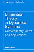 Dimension Theory in Dynamical Systems Contemporary Views and Applications