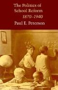 Politics of School Reform, 1870-1940