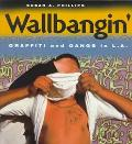 Wallbangin' Graffiti and Gangs in L.A