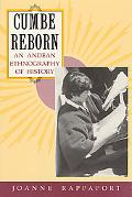Cumbe Reborn An Andean Ethnography of History