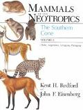Mammals of the Neotropics The Southern Cone, Chile, Argentina, Uruguay, Paraguay