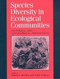 Species Diversity in Ecological Communities Historical and Geographical Perspectives