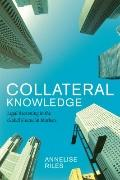 Collateral Knowledge : Legal Reasoning in the Global Financial Markets