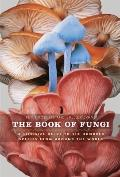 Book of Fungi : A Life-Size Guide to Six Hundred Species from Around the World