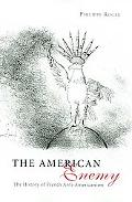 American Enemy The History of French Anti-americanism