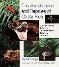 Amphibians And Reptiles of Costa Rica A Herpetofauna Between Two Continents, Between Two Seas