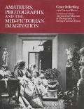 Amateurs, Photography, and the Mid-Victorian Imagination