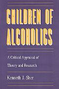 Children of Alcoholics A Critical Appraisal of Theory and Research