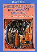 Medieval And Early Renaissance Medicine An Introduction to Knowledge And Practice