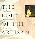 Body of the Artisan Art And Experience in the Scientific Revolution
