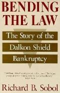 Bending the Law The Story of the Dalkon Shield Bankruptcy