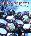 Echo Objects The Cognitive Life of Images