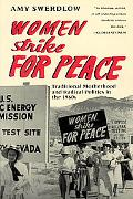Women Strike for Peace Traditional Motherhood and the Radical Politics of the 1960s