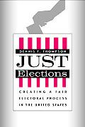 Just Elections Creating a Fair Electoral Process in the United States